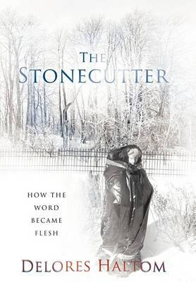 The Stonecutter: How The Word Became Flesh