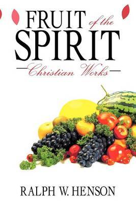 Fruit of the Spirit: Christian Works