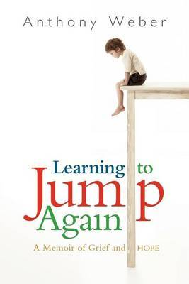 Learning to Jump Again: A Memoir of Grief and Hope