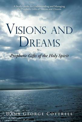 Visions and Dreams: Prophetic Gifts of the Holy Spirit