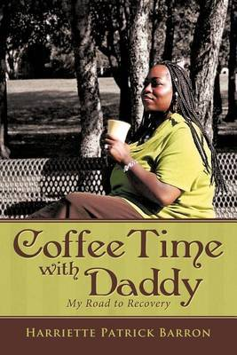 Coffee Time with Daddy: My Road to Recovery