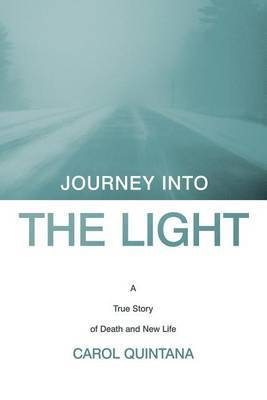 Journey into the Light: A True Story of Death and New Life