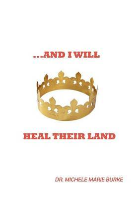 ..and I Will Heal Their Land