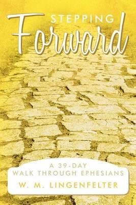 Stepping Forward: A 39-Day Walk Through Ephesians