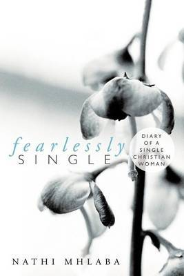 Fearlessly Single: Diary of a Single Christian Woman