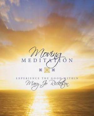 Moving Meditation: Experience the Good Within