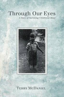 Through Our Eyes: A Story of Surviving Childhood Abuse
