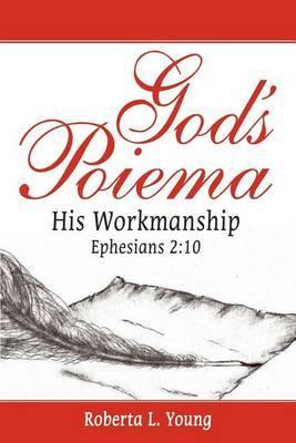 God's Poiema: His Workmanship; Ephesians 2:10