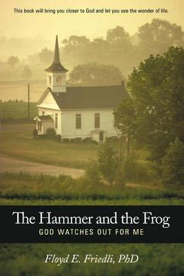 The Hammer and The Frog, God Watches Out For Me