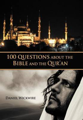100 Questions About the Bible and the Qur'an