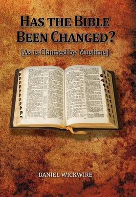 Has the Bible Been Changed?: As Is Claimed by Muslims