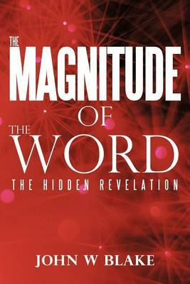 The Magnitude of the Word: The Hidden Revelation