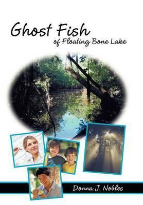 Ghost Fish of Floating Bone Lake