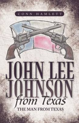 John Lee Johnson from Texas: The Man from Texas