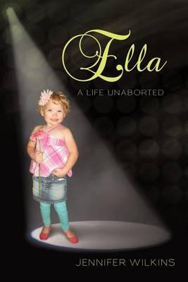 Ella: A Life Unaborted