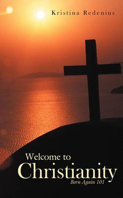 Welcome to Christianity: Born Again 101
