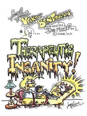 Therapeutic Insanity!: Yakov BenTorah and His Dog, Mattix!