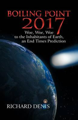 Boiling Point 2017: Woe! Woe! Woe! to the Inhabitants of Earth