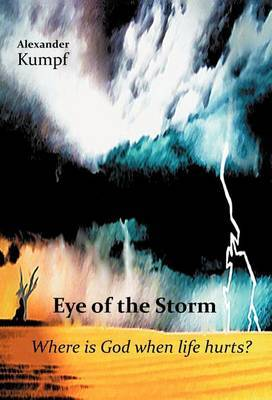 Eye of the Storm: Where is God When Life Hurts?