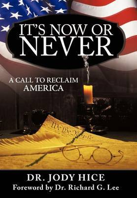 It's Now Or Never: A Call to Reclaim America