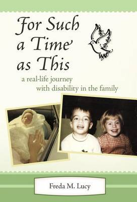 For Such a Time as This : A Real Life Journey with Disability in the Family