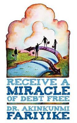Receive A Miracle of Debt Free