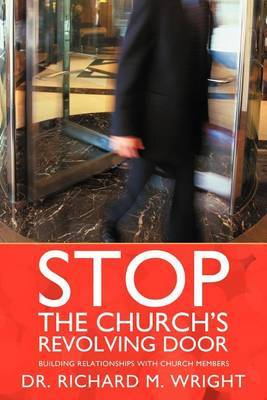Stop the Church's Revolving Door: Building Relationships With Church Members