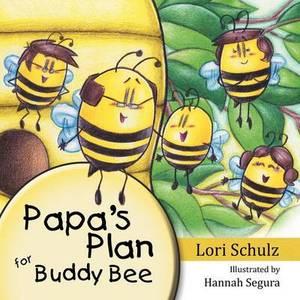Papa's Plan for Buddy Bee