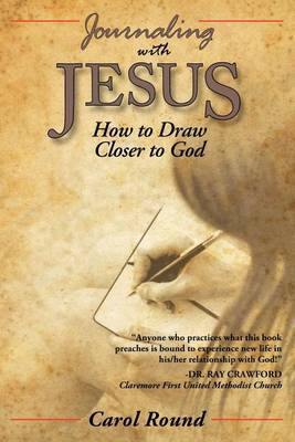 Journaling with Jesus: How to Draw Closer to God