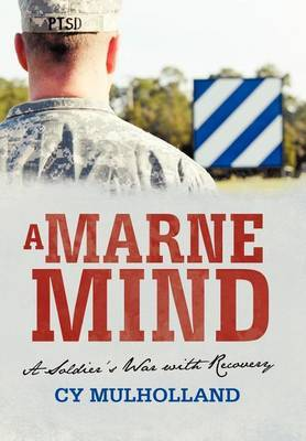 A Marne Mind: A Soldier's War with Recovery