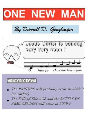 One New Man: Christ is Coming Very Very Soon!