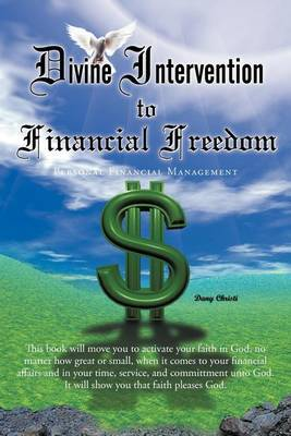 Divine Intervention to Financial Freedom: Personal Financial Management