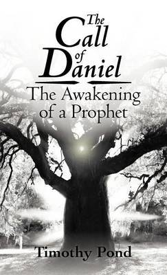 The Call of Daniel: The Awakening of a Prophet
