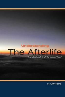Understanding the Afterlife: A Scriptural Analysis of The Hadean World