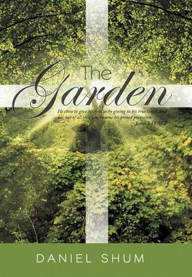 The Garden: He Chose to Give Birth to Us by Giving Us His True Word. And We, Out of All Creation, Became His Prized Possession. James 1:18 NLT
