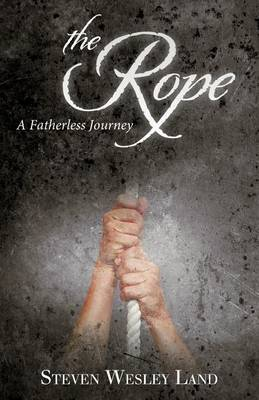 The Rope: A Fatherless Journey
