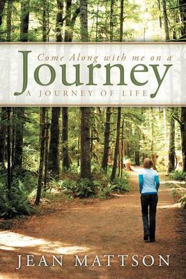 Come Along With Me On A Journey: A Journey of Life