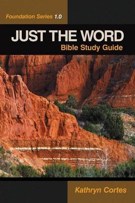 Just the Word: Foundation Series 1.0