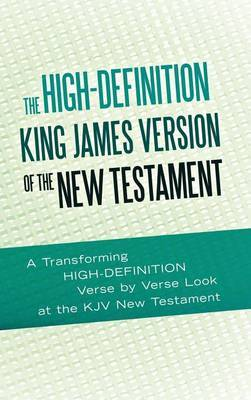 The High-Definition King James Version of the New Testament: An HD Look at the KJV of the Bible