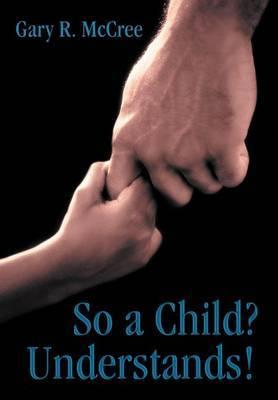 So a Child? Understands!