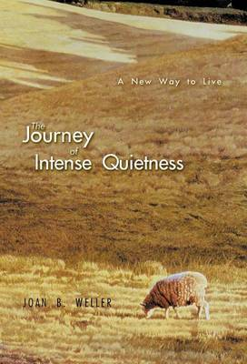 The Journey of Intense Quietness: A New Way to Live