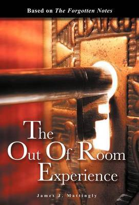 The Out of Room Experience: Based on: The Forgotten Notes