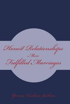 Honest Relationships: More Fulfilled Marriages