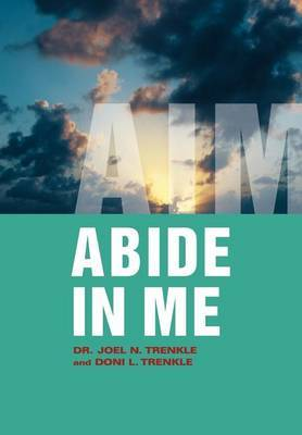 Abide in Me: Aim