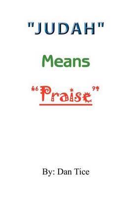 Judah  Means  Praise