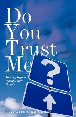 Do You Trust Me?: Allowing Hope to Triumph Over Tragedy