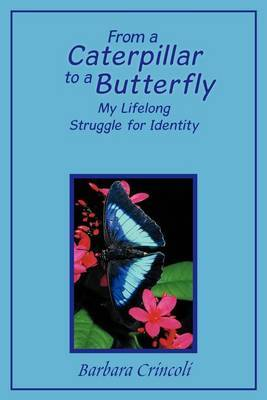 From a Caterpillar to a Butterfly: My Lifelong Struggle for Identity
