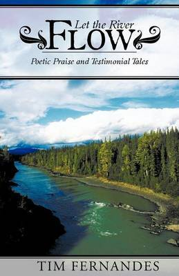Let the River Flow: Poetic Praise and Testimonial Tales