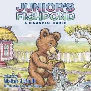 Junior's Fishpond: A Financial Fable