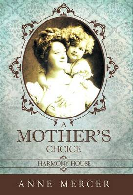 A Mother's Choice: Harmony House